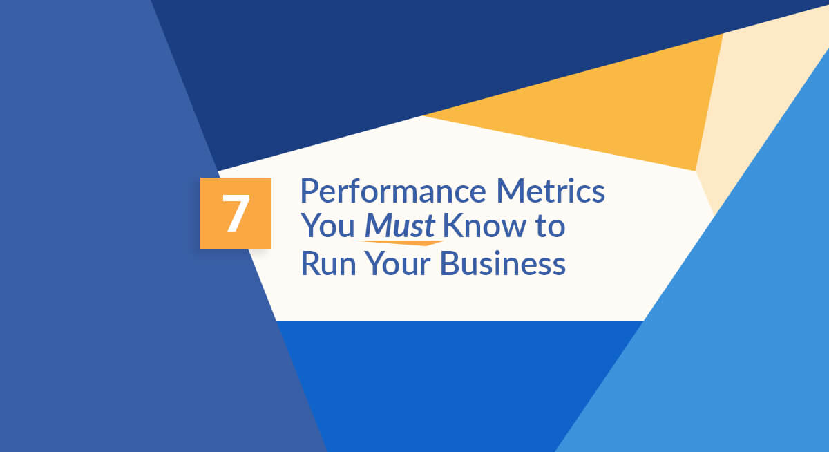 7 Performance Metrics You Need To Know to Run Your Business